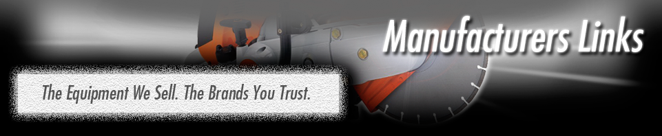 Manufacturers Links. The equipment we sell. The brands you trust.